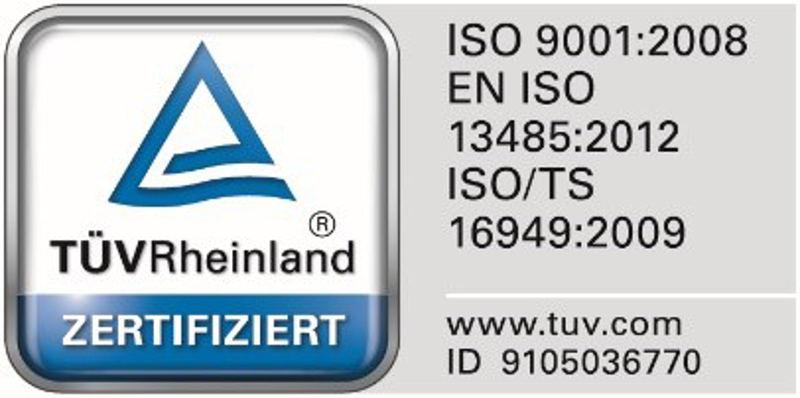 ISO 9001 und EN ISO 13485 und ISO TS 16949 TÜV Rheinland zertifiziert